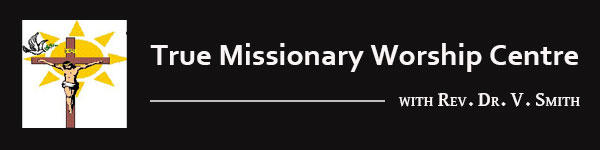 True Missionary Worship Centre